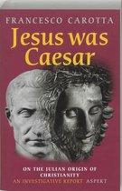 Jesus Was Caesar
