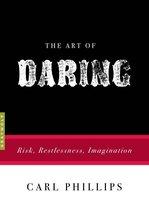 Boek cover The Art of Daring van Carl Phillips