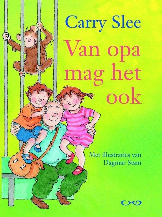Van Opa Mag Het Ook - Carry Slee |