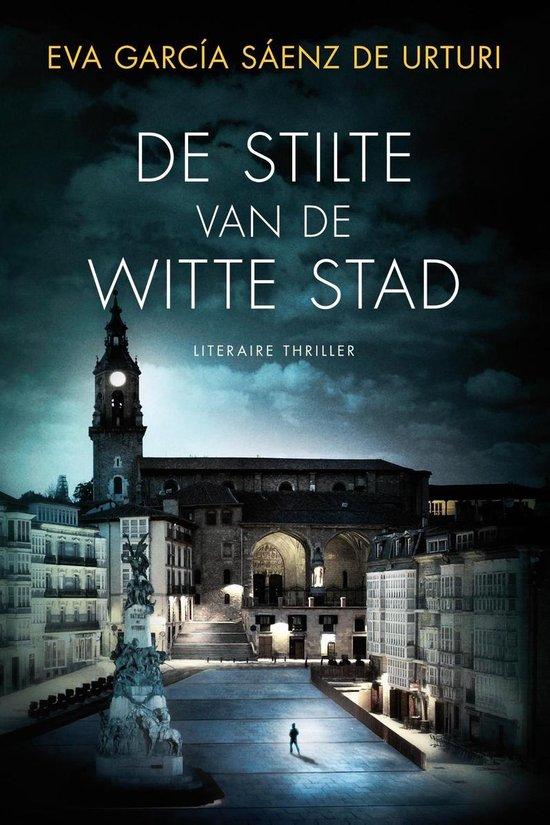 De stilte van de witte stad - Eva García Sáenz de Urturi |