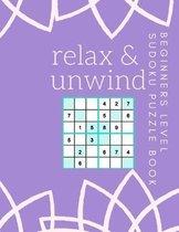 Relax and Unwind Beginners Level Sudoku Book