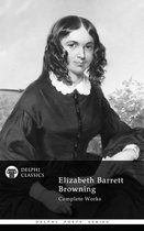 Complete Works of Elizabeth Barrett Browning (Delphi Classics)