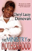 The Ministry of Motherhood (Peace in the Storm Publishing Presents)