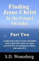 Boek cover Finding Jesus Christ in the Gospel of John Part Two van S D Wonenberg