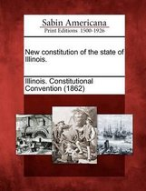 New Constitution of the State of Illinois.