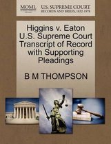 Omslag Higgins V. Eaton U.S. Supreme Court Transcript of Record with Supporting Pleadings