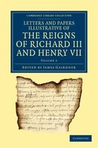 Cambridge Library Collection - Rolls Letters and Papers Illustrative of the Reigns of Richard III and Henry VII