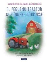 El pequeno tractor que quiere dormirse Un nuevo metodo para ayudar a los ninos a dormir/ The Tractor Who Wants to Fall Asleep