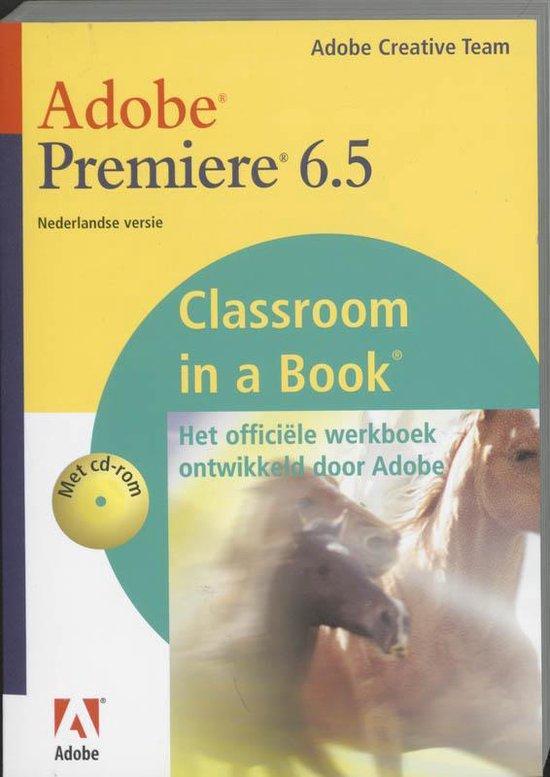 Cover van het boek 'Adobe Premiere 6.5 / Nederlandse editie + CD-ROM'