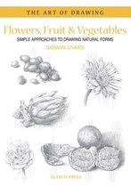 Art of Drawing: Flowers, Fruit & Vegetables