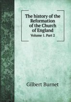 The History of the Reformation of the Church of England Volume 1. Part 2