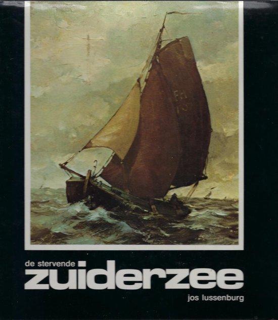 De stervende Zuiderzee - Lussenburg |