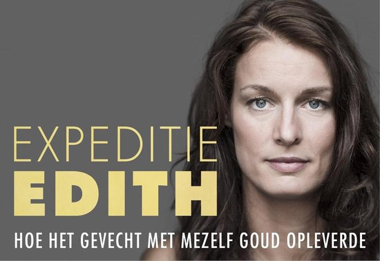 Boek cover Expeditie Edith. Hoe het gevecht met mezelf goud opleverde (395) van Edith Bosch (Paperback)