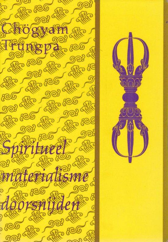 Spiritueel materialisme doorsnijden - Chogyam Trungpa |