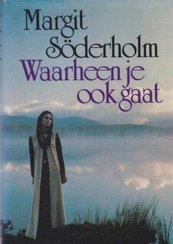 Waarheen je ook gaat - Soderholm |