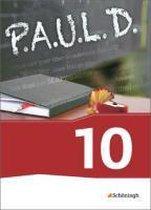 P.A.U.L. D. (Paul) 10. Schülerbuch. Persönliches Arbeits- und Lesebuch Deutsch - Für Gymnasien und Gesamtschulen - Neubearbeitung