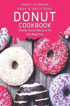 Easy & Delicious Donut Cookbook