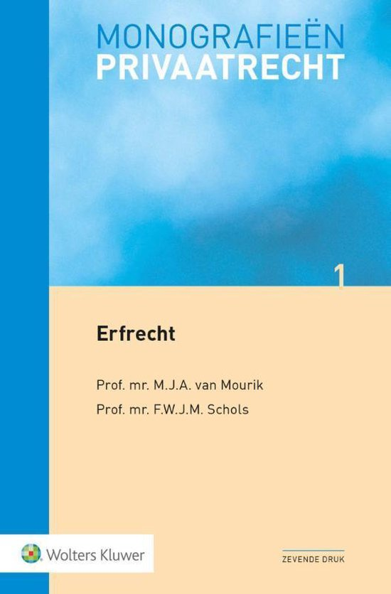 Monografieen Privaatrecht - Erfrecht - M.J.A. van Mourik |