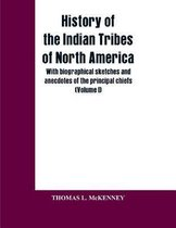 History of the Indian Tribes of North America; with biographical sketches and anecdotes of the principal chiefs