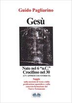 """Gesù, Nato Nel 6 """"a.C."""" Crocifisso Nel 30"""