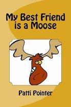 Boek cover My Best Friend is a Moose van Patti Pointer