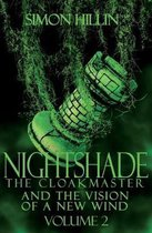 Nightshade the Cloakmaster and the Vision of a New Wind, Volume 2