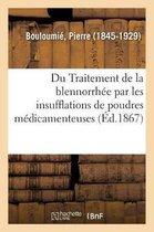 Du Traitement de la Blennorrhee Par Les Insufflations de Poudres Medicamenteuses