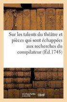 Observations Sur Les Talents Du Th tre, O l'On a Joint Quelques Pi ces Qui Sont chapp es