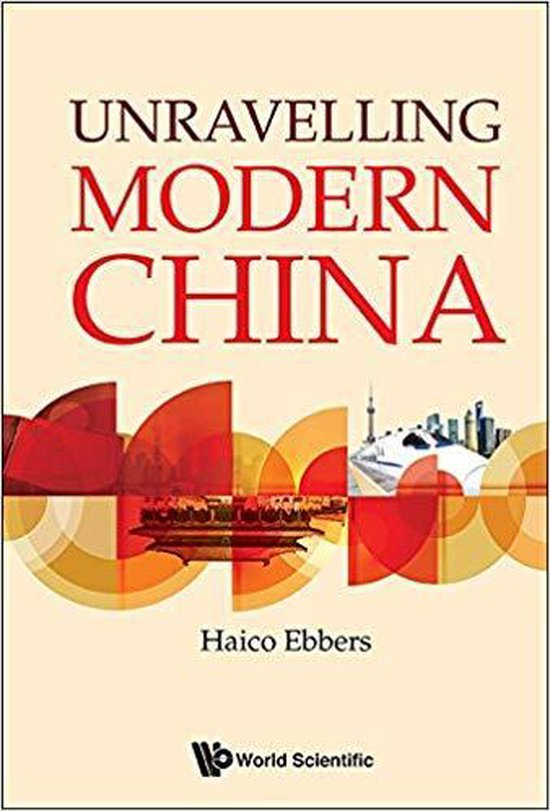 Boek cover Unravelling Modern China van Haico A Ebbers (Hardcover)