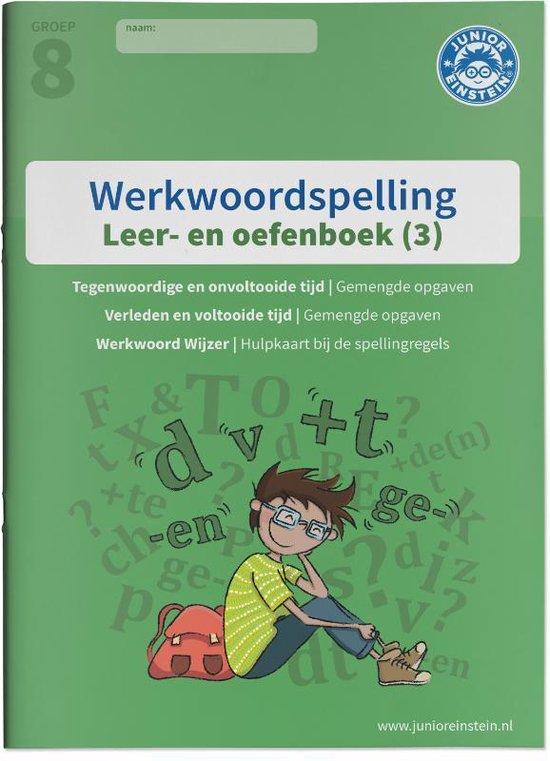 Werkwoordspelling Deel 3 Spellingsoefeningen gemengd groep 8 leer- en oefenboek - Hoek  