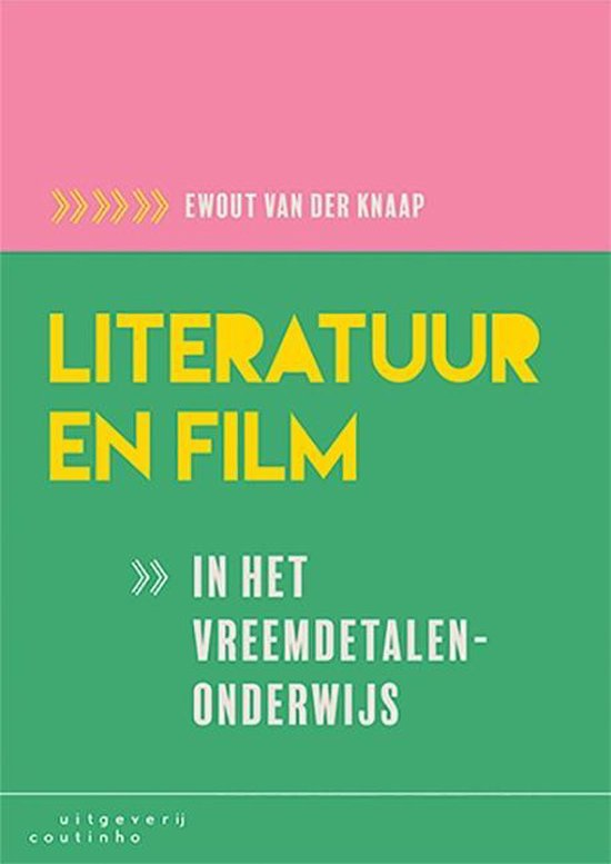 Literatuur en film in het vreemdetalenonderwijs - Ewout van der Knaap |