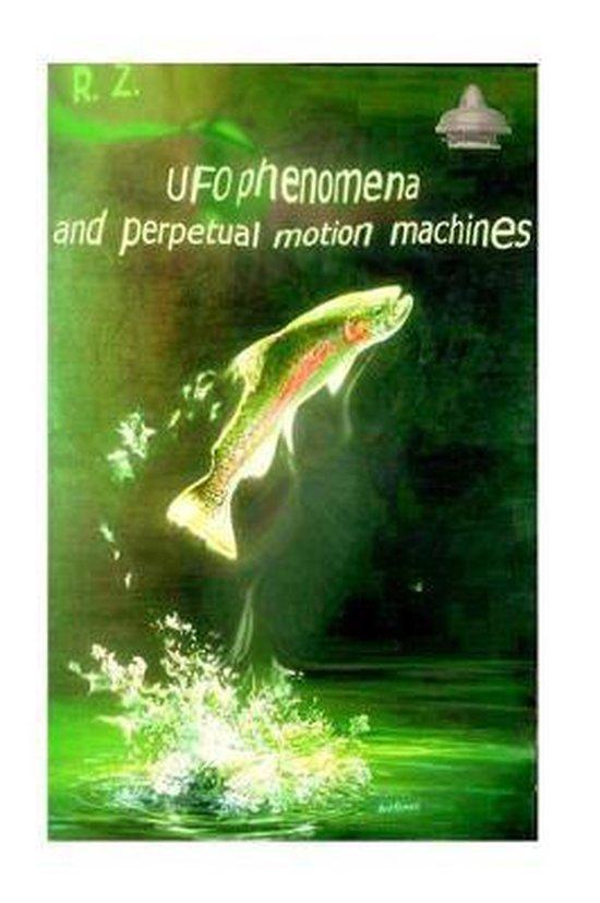 UFO phenomena and perpetual motion machines