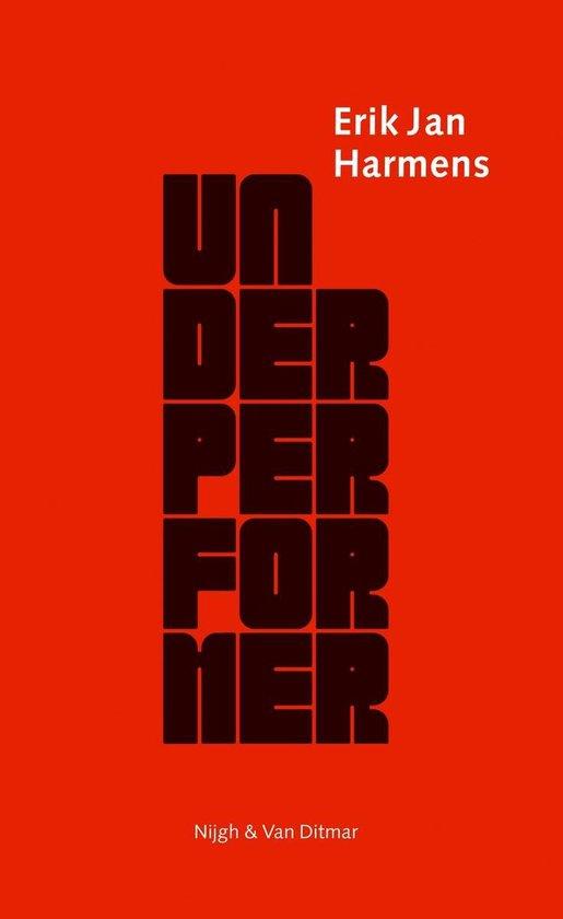 Underperformer - Erik Jan Harmens |