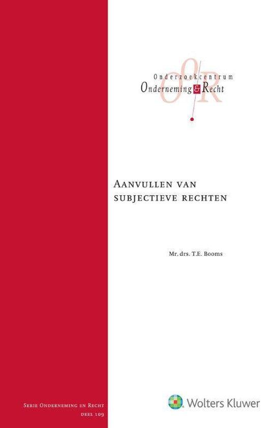 Onderneming en recht - Aanvullen van subjectieve rechten - T.E. Booms |