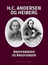 H.C. Andersen og Heiberg: Åndsfrænder og åndsfjender