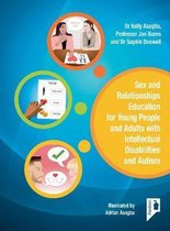 Sex and Relationships Education for Young People and Adults with Intellectual Disabilities and Autism