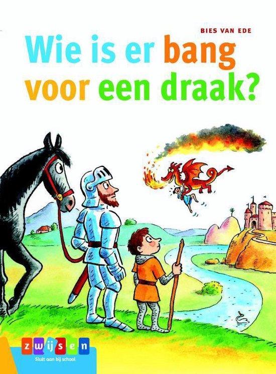 Leesserie Estafette - Wie is er bang voor een draak? - Bies van Ede |