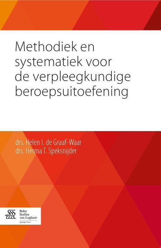 Methodiek en systematiek voor de verpleegkundige beroepsuitoefening - Helen I. de Graaf- Waar   Fthsonline.com