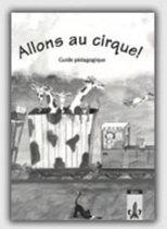 Allons au cirque! Français pour enfants guide pédagogique