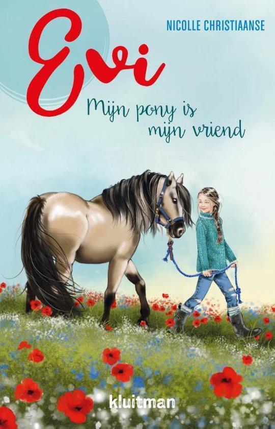 Evi. Mijn pony is mijn vriend - Nicolle Christiaanse |