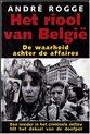 Het riool van België : de waarheid achter de affaires