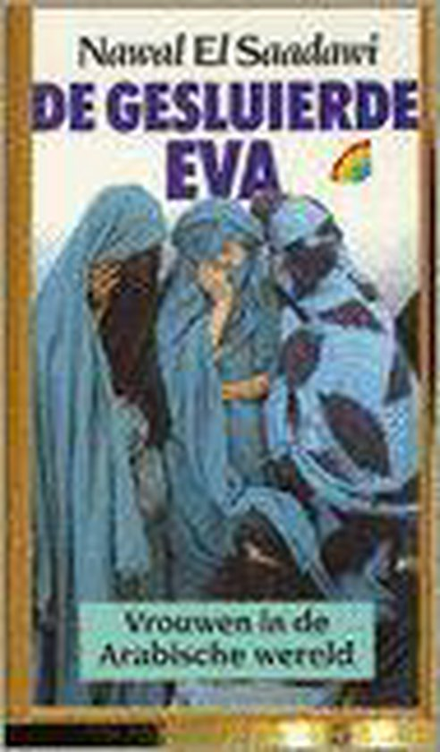 De gesluierde Eva - Nawal El Saadawi |