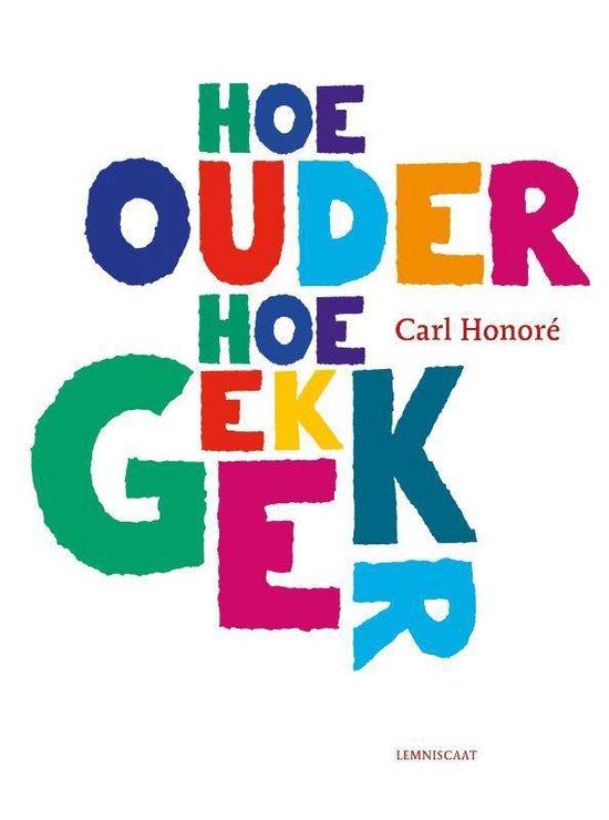 Hoe ouder hoe gekker - Carl Honore | Fthsonline.com
