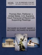 Thomas Allen, Petitioner, V. United States. U.S. Supreme Court Transcript of Record with Supporting Pleadings
