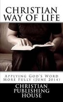 CHRISTIAN WAY OF LIFE Applying God's Word More Fully (June 2014)
