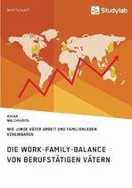 Die Work-Family-Balance von berufstatigen Vatern. Wie junge Vater Arbeit und Familienleben vereinbaren