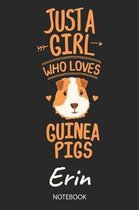 Just A Girl Who Loves Guinea Pigs - Erin - Notebook