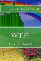 Wtf? This Is Utopia!