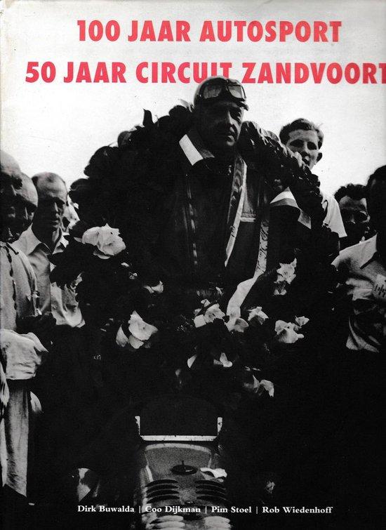 100 JAAR AUTOSPORT & 50 JAAR ZANDVOORT - Buwalda D. |
