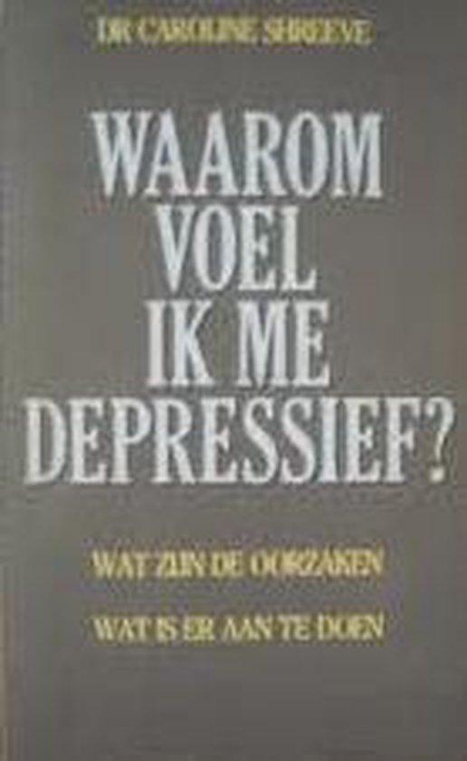 Waarom voel ik mij depressief? - Caroline Young |